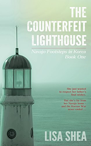 The Counterfeit Lighthouse (Navajo Footsteps in Korea Book 1)