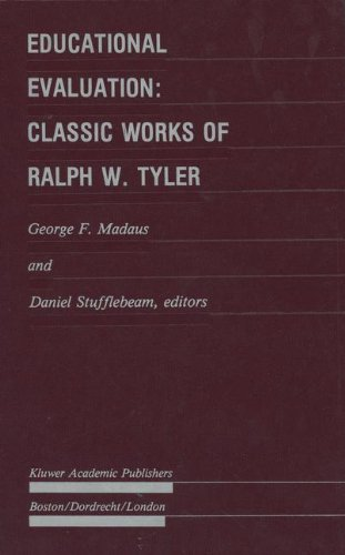 Educational Evaluation: Classic Works of Ralph W. Tyler (Evaluation in Education and Human Services)