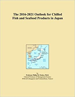 Book The 2016-2021 Outlook for Chilled Fish and Seafood Products in Japan