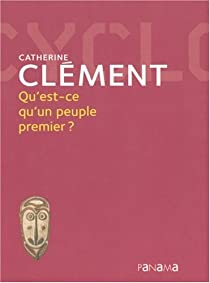 Qu'est-ce qu'un peuple premier ? par Clément