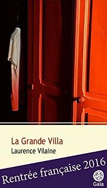 La Grande Villa par Vilaine