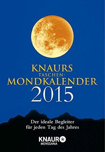 Knaurs Taschen-Mondkalender 2015: Der ideale Begleiter für jeden Tag des Jahres