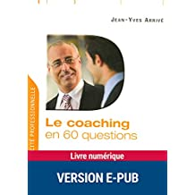 Le coaching en 60 questions (Questions-clés) (French Edition)