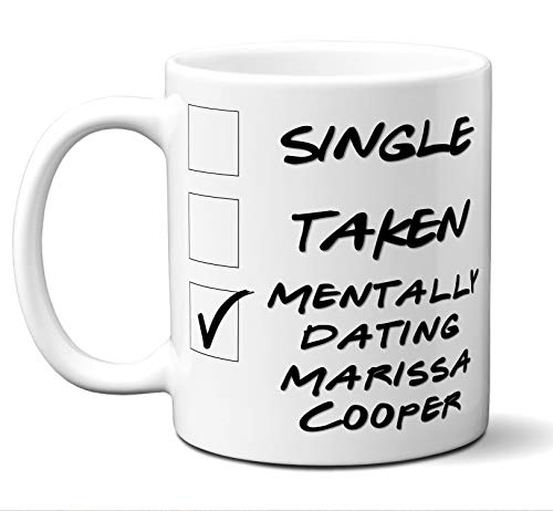 Funny Marissa Cooper Mug. Single, Taken, Mentally Dating Coffee, Tea Cup. Perfect Novelty Gift Idea for Any Fan, Lover. Women, Men Boys, Girls. Birthday, Christmas 11 ounces.