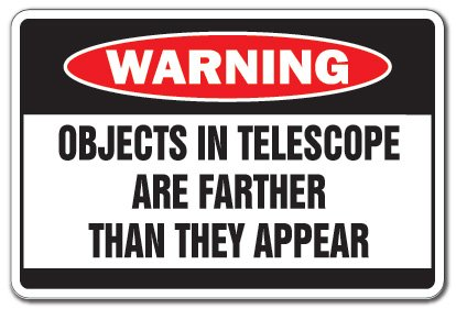 Objects in Telescope Warning Aluminum Sign Sky Space Stargazer Astronomy