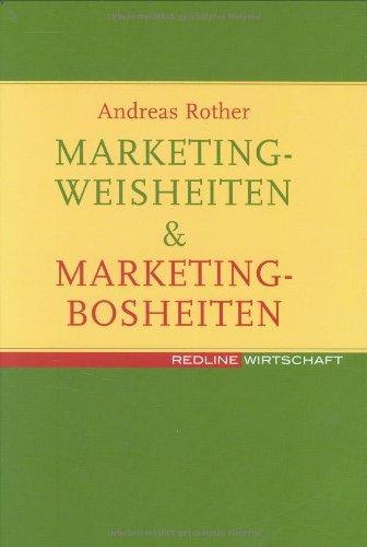 Marketingweisheiten & Marketingbosheiten