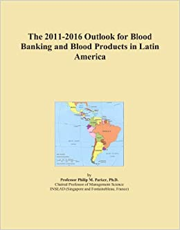 The 2011-2016 Outlook for Blood Banking and Blood Products in Latin America