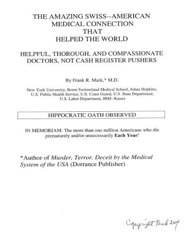 The Amazing Swiss--American Medical Connection That Helped the World: Helpful Thorough, and Compassionate Doctors, Not Cash Register Pushers by Frank R. Mark (2014-10-19) ebook