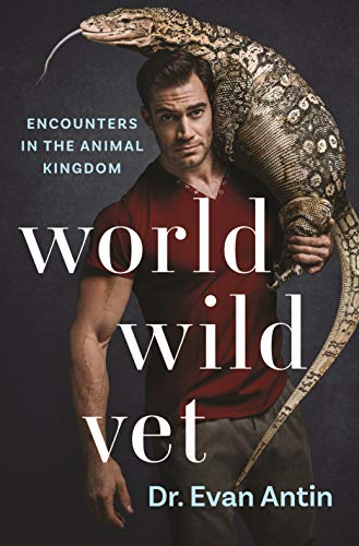 Book Cover: World Wild Vet: Encounters in the Animal Kingdom