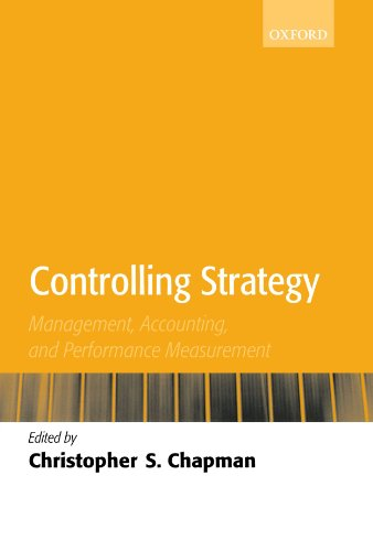 Controlling Strategy: Management, Accounting, and Performance Measurement by Oxford University Press