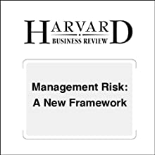 Management Risk: A New Framework (Harvard Business Review) Periodical by Robert S. Kaplan, Anette Mikes Narrated by Todd Mundt