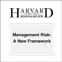 Management Risk: A New Framework (Harvard Business Review)