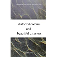 distorted colours and beautiful disasters