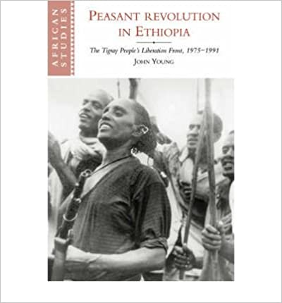 Book [ { PEASANT REVOLUTION IN ETHIOPIA: THE TIGRAY PEOPLE'S LIBERATION FRONT, 1975 1991 (AFRICAN STUDIES SERIES #90) } ] by Young, John (AUTHOR) Apr-20-2006 [ ]