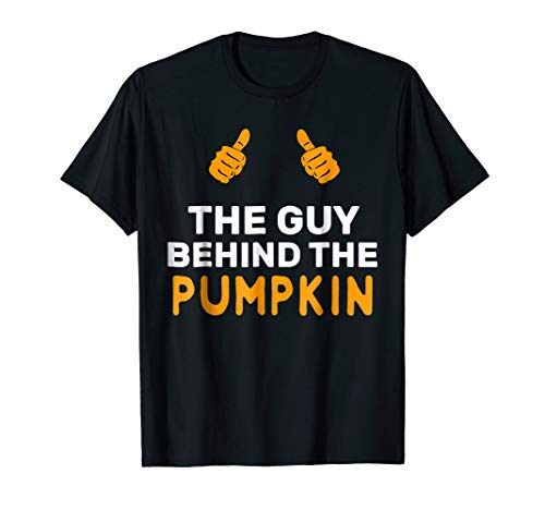 Mens The Guy Behind The Pumpkin Halloween Father Pregnancy Shirt -
