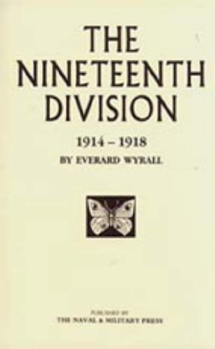Read Online Nineteenth Division 1914-1918 PDF