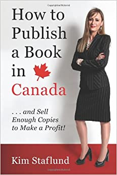 Book How to Publish a Book in Canada ... and Sell Enough Copies to Make a Profit!