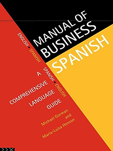 Manual of Business Spanish: A Comprehensive Language Guide (Languages for - Multilingual Manual