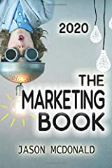 The Marketing Book: a Marketing Plan for Your Business Made Easy via Think / Do / Measure (2020 Edition) Paperback
