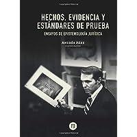 Hechos, evidencia y estándares de prueba ensayos de epistemología jurídica (Spanish Edition)