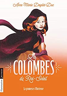 Les colombes du Roi-Soleil 04 : La promesse d'Hortense