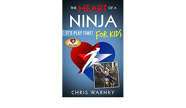 The Heart of a Ninja for Kids: Its Play Time! (English ...