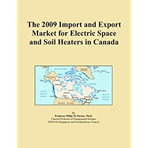 The 2009 Import and Export Market for Electric Space and Soil Heaters in Canada Icon Group International