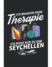 Ich Brauche Keine Therapie Ich Muss Nur Nach Seychellen: Seychellen Notizbuch | Seychellen Tagebuch | 110 Weiße Linierte Seiten - ca. A 5