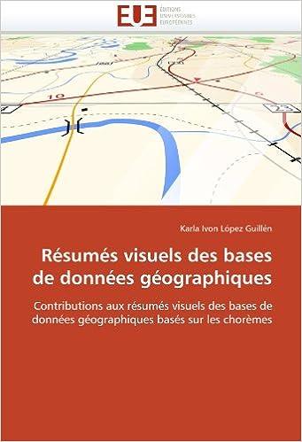 Livres gratuits Résumés visuels des bases de données géographiques: Contributions aux résumés visuels des bases de données géographiques basés sur les chorèmes pdf ebook