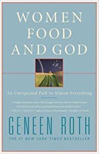 -Scribner-'s By Geneen Roth: Women Food and God: An Unexpected Path to Almost Everything