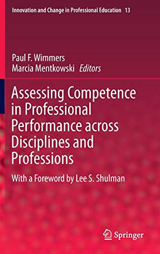 Assessing Competence in Professional Performance across Disciplines and Professions (Innovation and Change in Profession