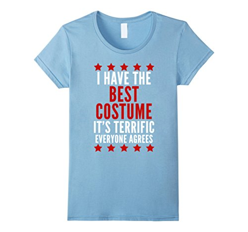 Great Costumes For Best Friends (Womens I Have The Best Costume T-Shirt Funny Trump Halloween Tee Medium Baby Blue)