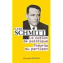 NOTION DE POLITIQUE (LA) N.É. : THÉORIE DU PARTISAN