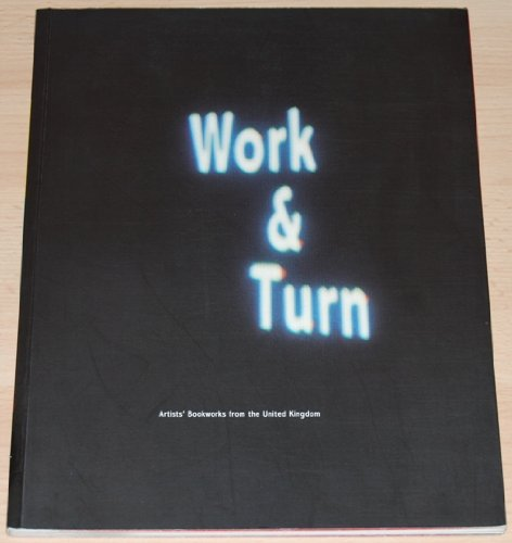 Work & Turn: Artists Bookworks from the United Kingdom