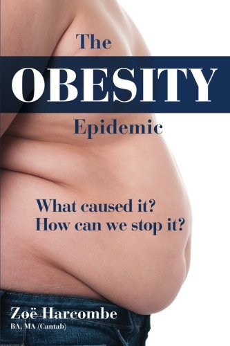 The Obesity Epidemic  What Caused It  How Can We Stop It