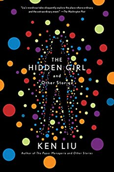 The Hidden Girl and Other Stories by Ken Liu science fiction and fantasy book and audiobook reviews