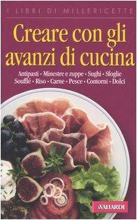 Creare Con Gli Avanzi Di Cucina - Spinelli Dondoli M.: Amazon.de: Musik