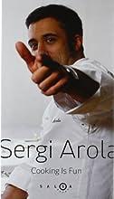 Sergi Arola - Cooking Is Fun
