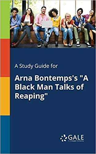 Amazon A Study Guide For Arna Bontempss Black Man Talks Of Reaping 9781375374675 Cengage Learning Gale Books