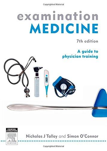 Examination Medicine: A Guide to Physician Training, 7e