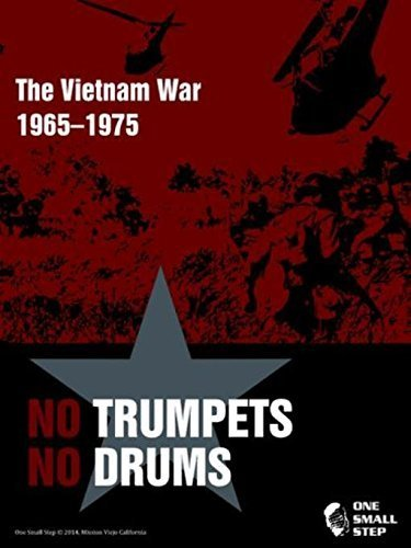 War Games One Small Step No Trumpets, No Drums, The Vietnam War 1965-1975