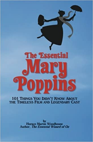 the essential mary poppins 101 things you didnt know about the timeless film and legendary cast