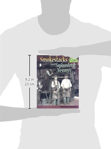 Smokestacks and Spinning Jennys: Industrial Revolution (American History Through Primary Sources)