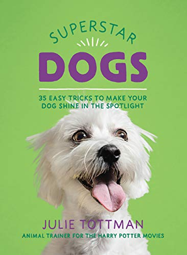 Superstar Dogs: Easy Tricks for Amazing Dogs