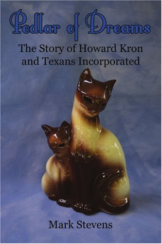 Pedlar of Dreams: The Story of Howard Kron and Texans Incorporated