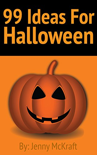 99 Halloween Ideas: Games, Crafts and Fun Activities (Halloween Party Ideas)
