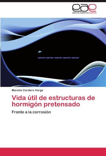 Descargar Libro Vida útil De Estructuras De Hormigón Pretensado Cordero Verge Mariela