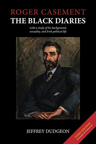 Roger Casement: The Black Diaries - with a study of his background, sexuality, and Irish political life (Diary Congo)