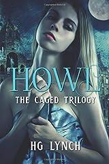 Howl (Caged Trilogy) (Volume 3)