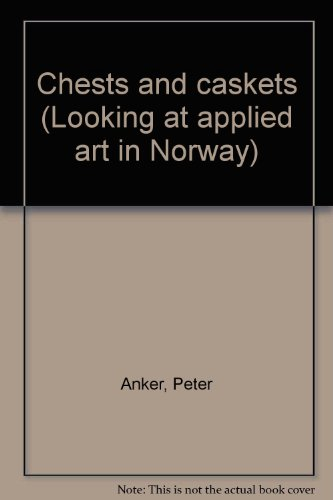 8270030546 - Peter Anker: Chests and caskets (Looking at applied art in Norway) - Bok